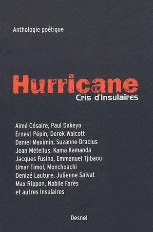 COLLECTIF (anthologie poétique d'inédits), HURRICANE, Cris d'insulaires