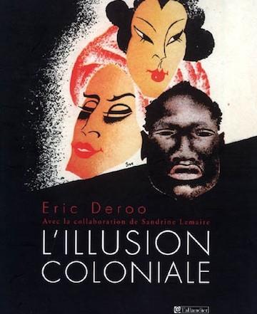 DEROO Eric et LEMAIRE Sandrine, L'illusion coloniale
