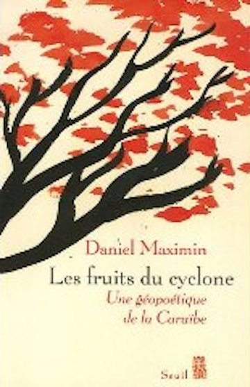 MAXIMIN Daniel, Les fruits du cyclone