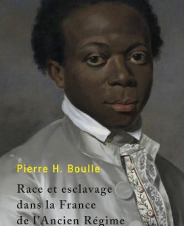 BOULLE Pierre H., Race et esclavage dans la France de L'Ancien Régime