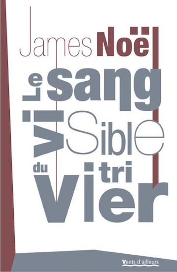 JAMES Noel, Le sang visible du vitrier