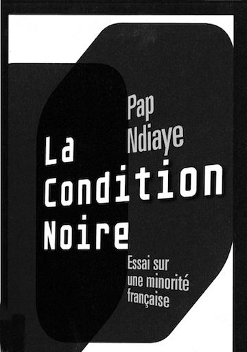 NDIAYE Pap, La condition noire, Essai sur une minorité française