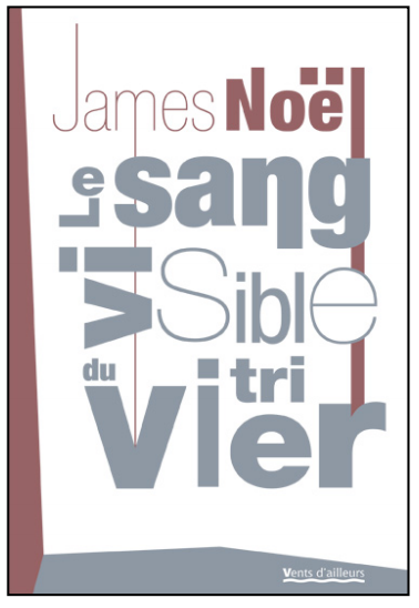 James Noël - Le Sang Visible du Vitrier