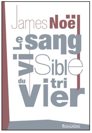 James Noël - Le Sang Visible du Vitrier