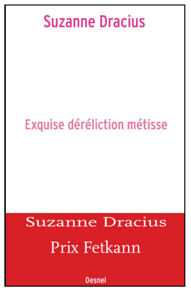Suzanne Dracius - Exquise déréliction métisse