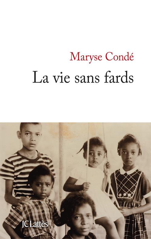 CONDE Maryse La vie sans fards