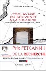 CHIVALLON Christine, L'esclavage, du souvenir à la mémoire, Contribution à une anthropologie de la Caraïbe