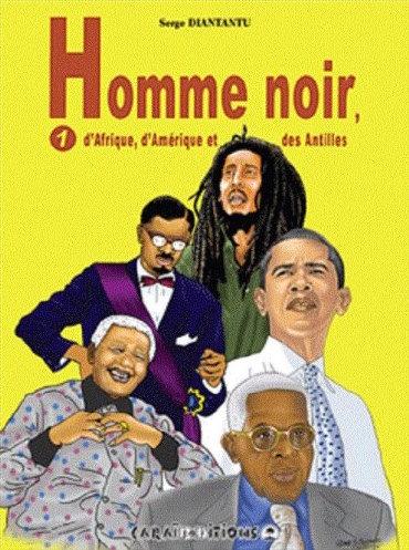 DIANTANTU Serge, Homme noir, d'Afrique, d'Amérique et des Antilles, Tome 1