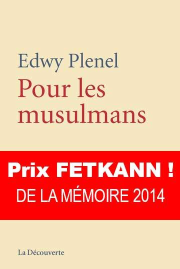PLENEL Edwy, Pour les Musulmans La Découverte 2014