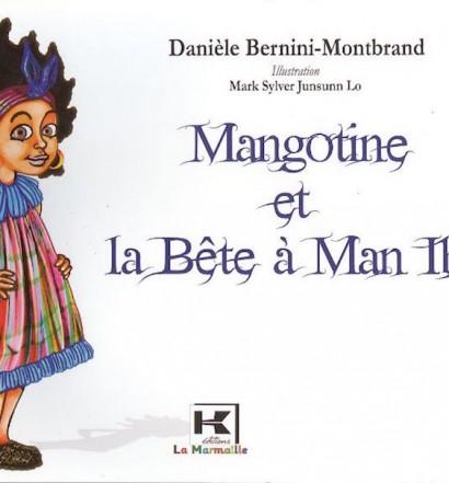 BERNINI-MONBRAND Danièle, Mangotine et la Bête à Man Ibè