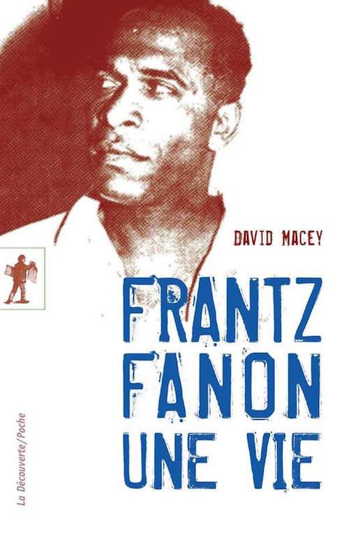 MACEY David, Frantz Fanon, une vie