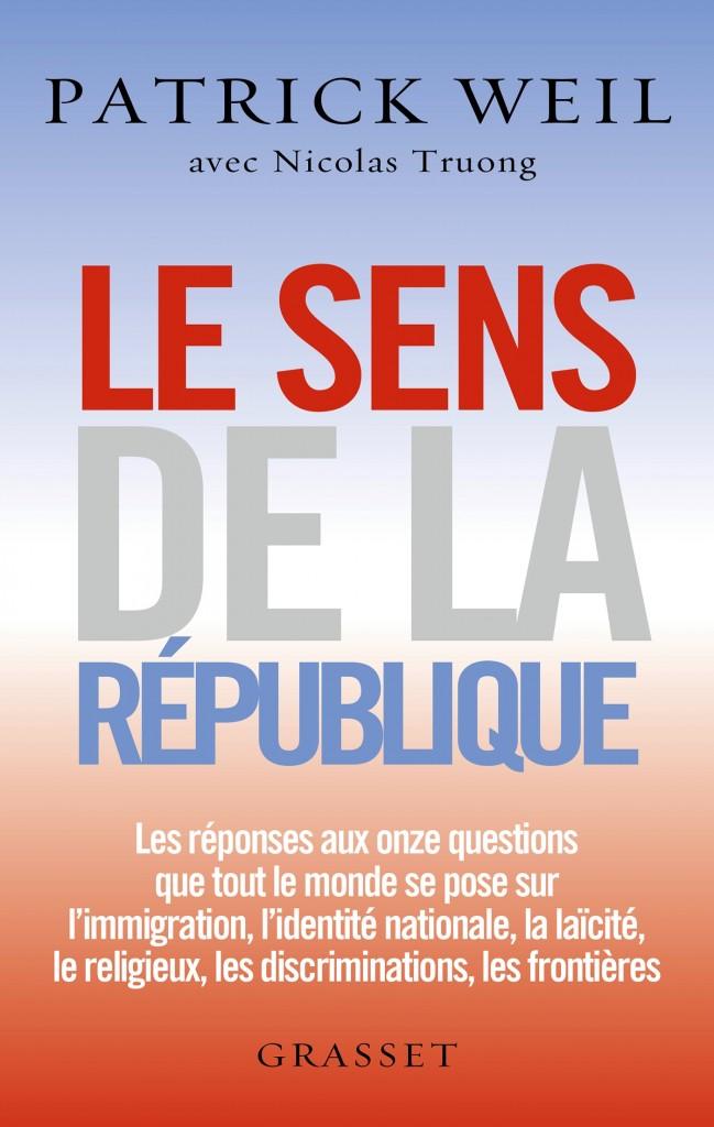WEIL Patrick et TRUONG Nicolas Le sens de la République