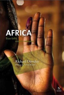 DOWDEN Richard, Africa, Etats usés, miracles ordinaires, Névicata (Bruxelles)