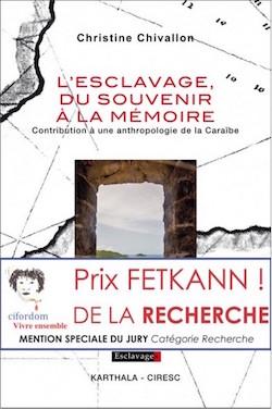 CHIVALLON Christine, L'esclavage, du souvenir à la mémoire, Contribution à une anthropologie de la Caraïbe, Karthala